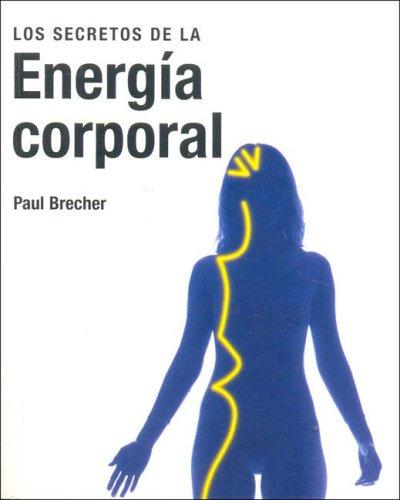 9783822833223: Los Secretos de La Energia Corporal (Spanish Edition)