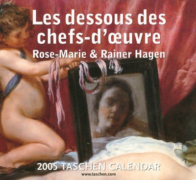 9783822834480: Les dessous des chefs-d'oeuvre : Calendrier 2005