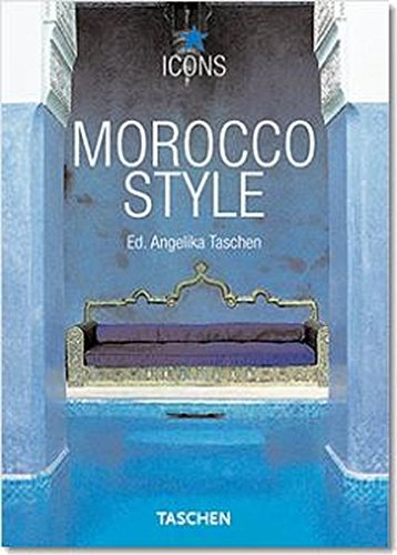 MOROCCO STYLE: EXTERIORS, INTERIORS, DETAILS.: Reiter, Christiane (edit