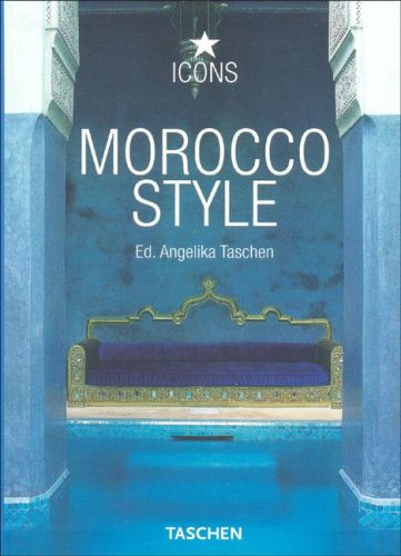 Morocco Style (Icons) (Multilingual Edition): Taschen, Angelika