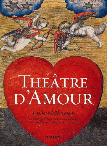 Theatre d'Amour - The garden of Love and Its Delights - Rediscovery of a Lost book from the Age o...