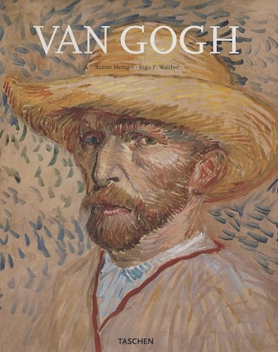 9783822837689: Van Gogh: From the Early Gloom-laden Paintings to the Works of His Final Years Under a Southern Sun in Arles