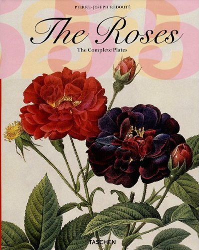 The Roses: The Complete Plates (Taschen 25th Anniversary) (3822838101) by Pierre Joseph Redoute