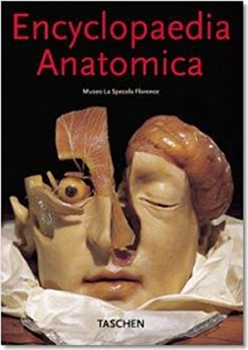 9783822838488: Encyclopedia anatomica : collection complète des cires anatomiques