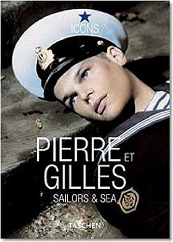 9783822838594: Pierre et Gilles. Sailors & Sea. Ediz. inglese, francese e tedesca (Icons)