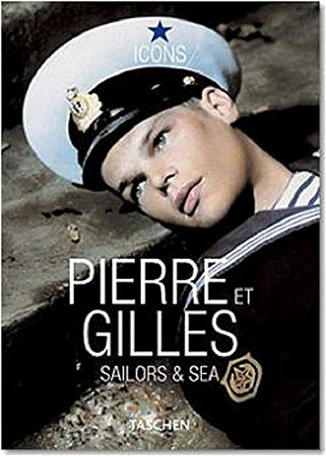 9783822838594: Pierre et Gilles : Sailors & Sea