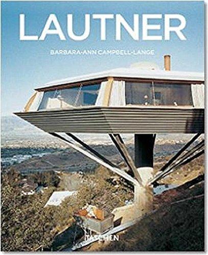 John Lautner 1911 - 1994: Der aufgelöste: Campbell-Lange, Barbara-Ann