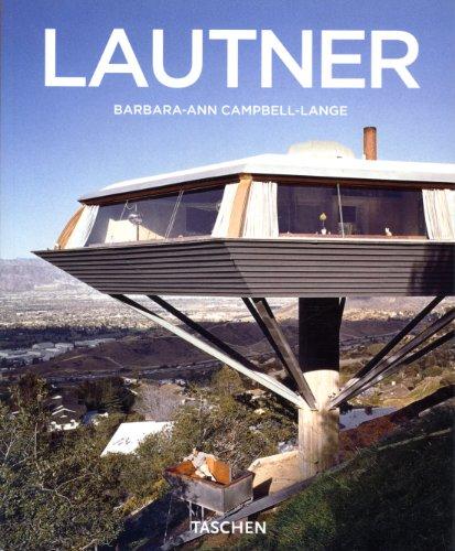 John Lautner 1911-1994 : L'espace illimité: Campbell-Lange, Barbara-Ann