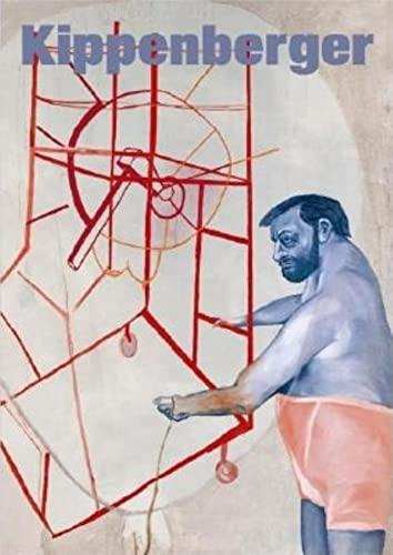 KIPPENBERGER: Pinturas / Paintings / Gemalde: KIPPENBERGER, Ohrt, Roberto, Albert Oehlen ...