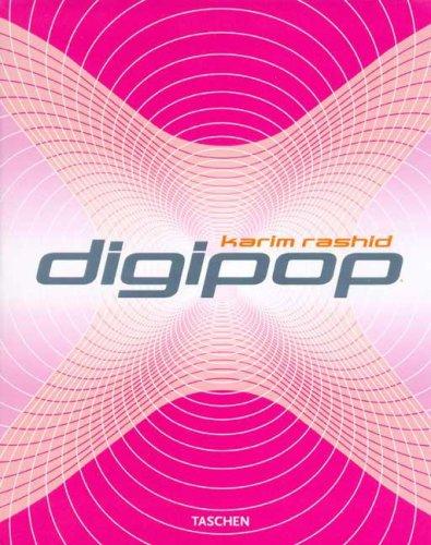 Digipop (Paperback): Karim Rashid, Albrecht Bangert, Conway Lloyd Morgan