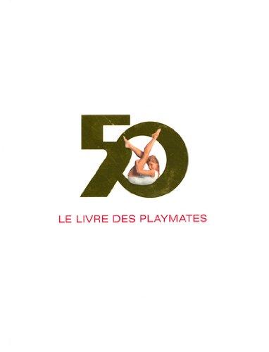 9783822843857: Le Livre des Playmates : Six Décennies de Charme *- (Ancien prix éditeur : 29.99 euros)