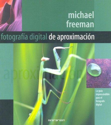 Fotografia Digital de Aproximacion (Spanish Edition): Freeman, Michael