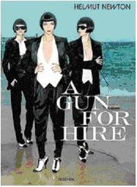 9783822846445: Helmut Newton, A Gun for Hire (Photo Books)