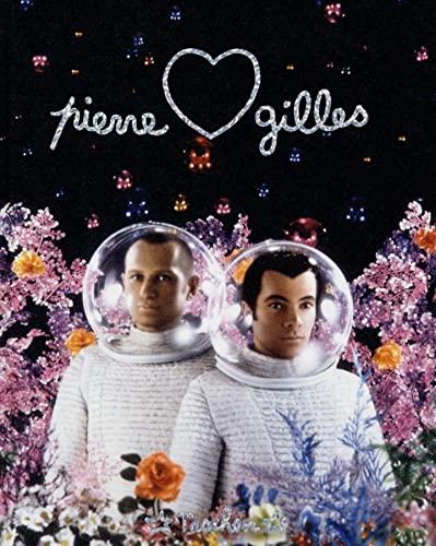 Pierre & Gilles: Double Je, 1976-2007: Paul Ardenne; Translator-Charles