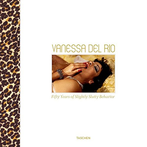 9783822846513: Vanessa Del Rio: Fifty Years of Slightly Slutty Behavior (Taschen Artists Edition)