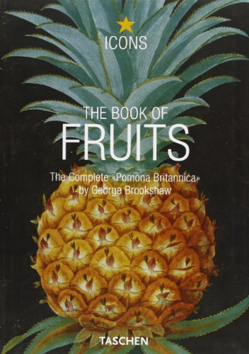 The Book of Fruits. The Complete Pomona Brittanica