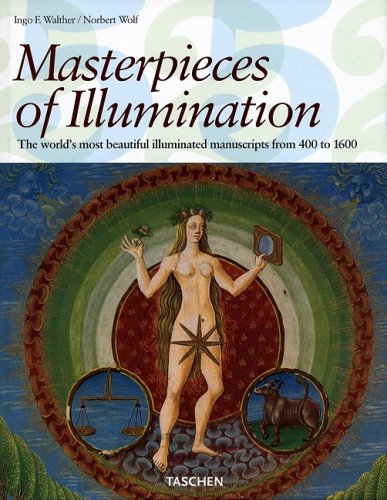 Masterpieces of Illumination: The World's Most Famous Manuscripts 400 To 1600