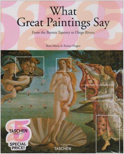 What Great Paintings Say (Taschen 25 Anniversary): Hagen, Rose-Marie; Hagen, Rainer