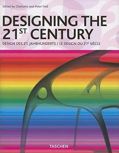 Designing the 21st Century (VARIA): Fiell, Charlotte [Editor];