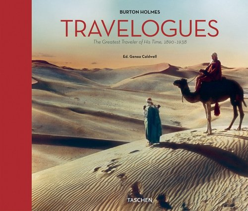 Burton Holmes: Travelogues: The Greatest Traveler of His Time, 1892-1952.: HOLMES, Burton.