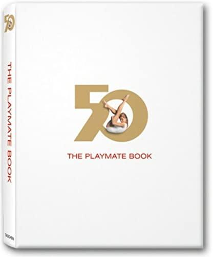 The Playmate Book: Six Decades of Centerfolds: Edgren, Gretchen & Hugh M Hefner