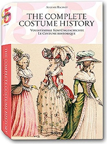 The Complete Costume History: Racinet, Auguste