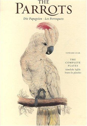 9783822852743: The Parrots, Die Papageien - Les Perroquets: The Complete Plates, Samtliche Tafeln Toutes les planches