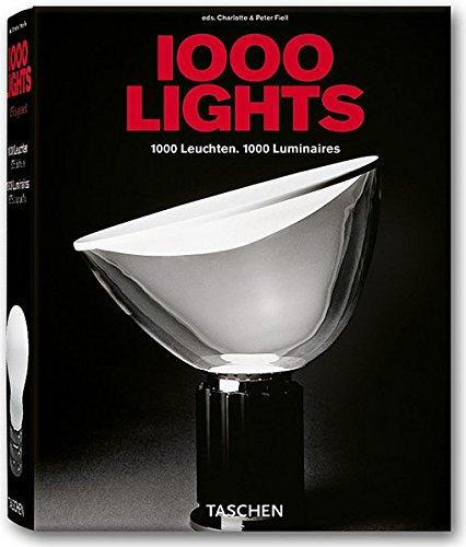 1000 Lights. 1000 Leuchten. 1000 Luminaires: Charlotte Fiell (Editor),