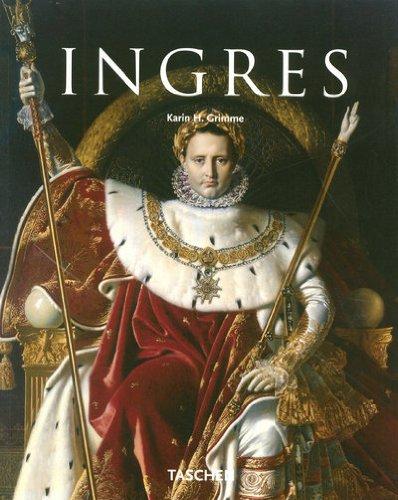 Jean-Auguste Dominique Ingres : 1780-1867: Karine Grimme