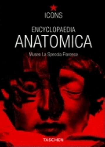 Encyclopedia Anatomica (TASCHEN Icons Series): Museo La Specola Florence; Creator-TASCHEN