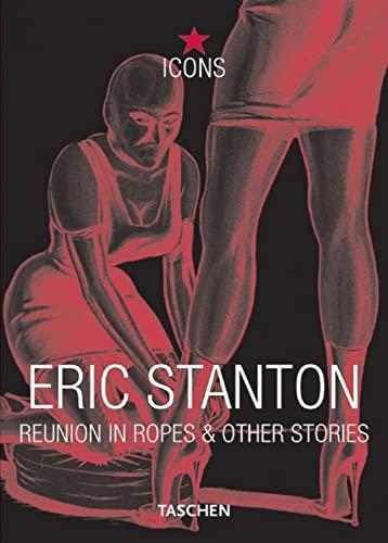 Eric Stanton, Reunion in Ropes (TASCHEN Icons: Stanton, Eric, Riemschneider,