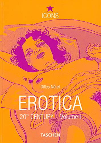 Erotica -20th century. Vol. 1: From Rodin: Néret, Gilles: