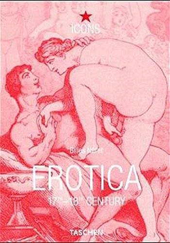 EROTICA 17TH-18TH CENTURY FROM REMBRANDT TO FRAGONARD.: Neret, Gilles.