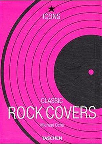 Classic Rock Covers (TASCHEN Icons Series): Michael Ochs