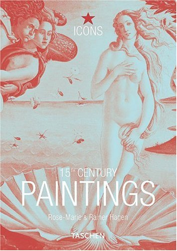 15th Century Paintings (TASCHEN Icons Series): Hagen, Rose-Marie, Hagen, Rainer