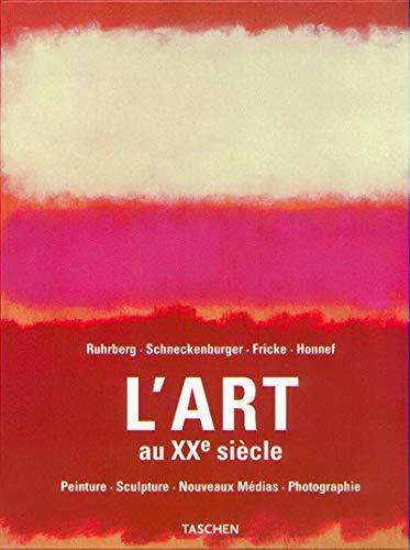9783822857311: L'art au XXe siècle. : Peinture, Sculpture, Nouveaux médias, Photographie