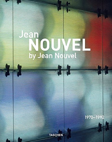 9783822857724: Jean Nouvel by Jean Nouvel: Complete Works 1970-2008