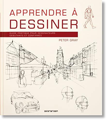 9783822857878: Apprendre à dessiner : Guide pratique pour dessinateurs débutants et confirmés