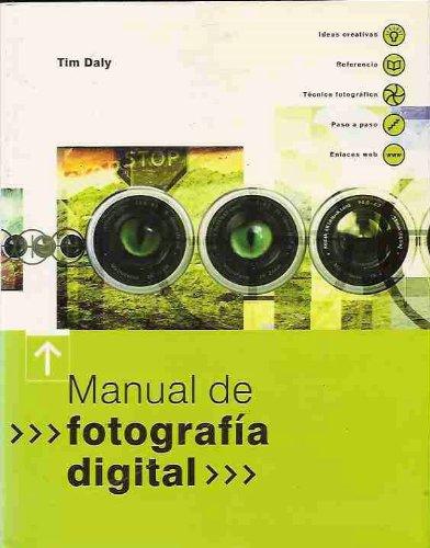Manual de Fotografia Digital (Spanish Edition): DALY, Tim.