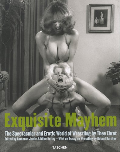 Exquisite Mayhem: The Spectacular and Erotic World: Jamie, Cameron and