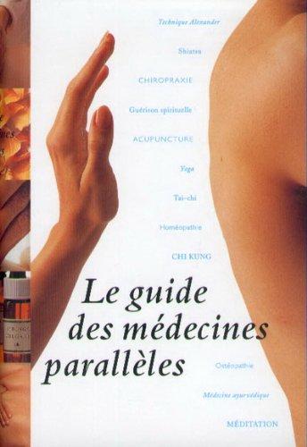 9783822859582: Le guide des médecines parallèles