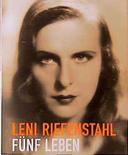 Leni Riefenstahl-Five Lives: A Biography in Pictures (German Edition)