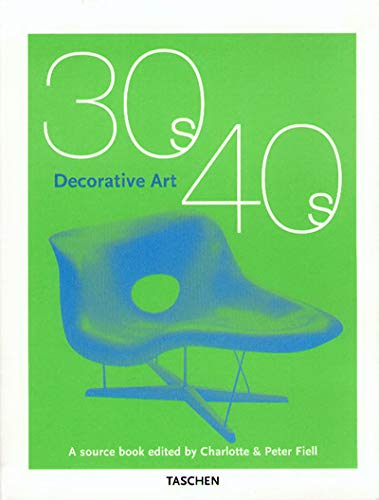 Decorative Arts 1930s & 1940s: A Source Book: Charlotte Fiell, Peter Fiell