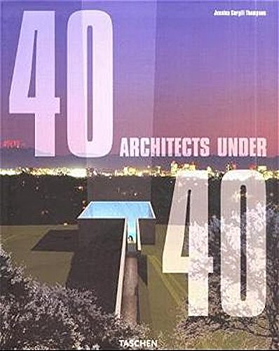 40 architects under 40. [German transl.: Christiane Court, French transl.: Frank Straschitz]