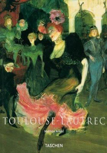 9783822863268: Henri de Toulouse-Lautrec, 1864-1901: The Theatre of Life (Basic Art)