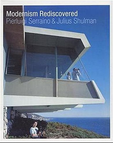 Modernism Rediscovered: Pierluigi Serraino, Shulman,
