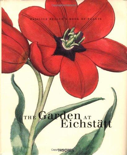 GARDEN AT EICHSTATT : THE BOOK OF PLANTS: BESLER, BASILIUS/ LI