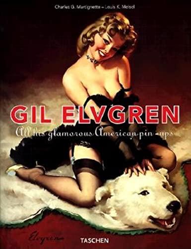 Gil Elvgren: All His Glamorous American Pin-Ups (Jumbo): Meisel, Louis K; Martignette Dr., Charles ...