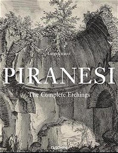 PIRANESI: The Complete Etchings: Piranesi, Giovanni Battista