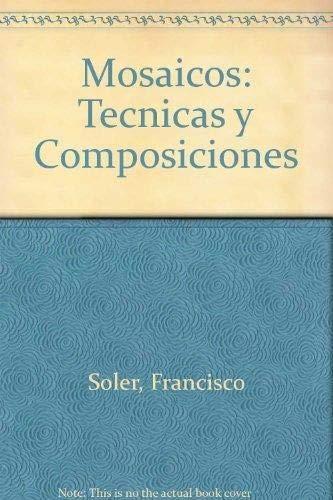 9783822867877: Mosaicos: Tecnicas y Composiciones (Spanish Edition)